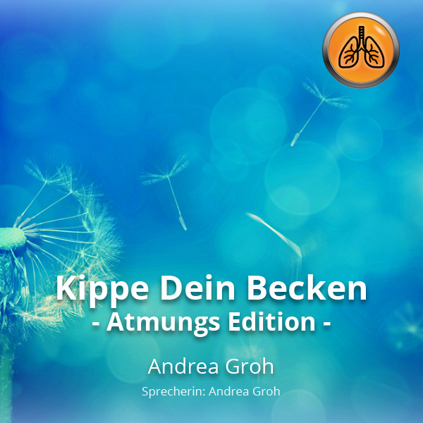 Kippe Dein Becken (Atmungs Edition)